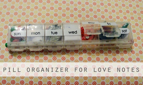 pill organizer for love notes